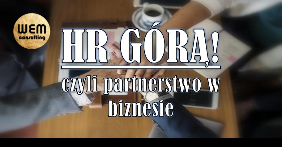 """Warsztat otwarty """"HR GÓRĄ! czyli partnerstwo w biznesie"""""""