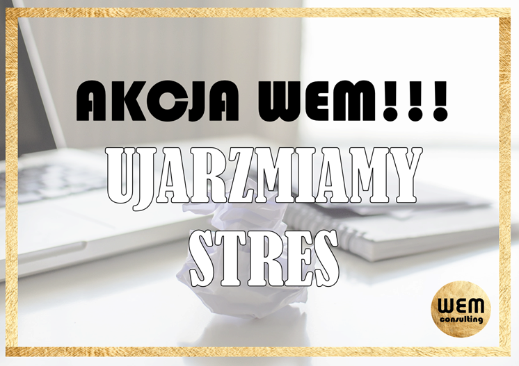 AKCJA! Ujarzmiamy stres!